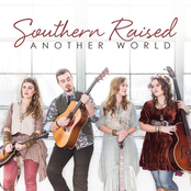 Southern Raised: Another World