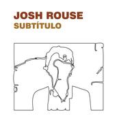 Josh Rouse: Subtitulo