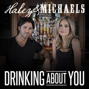Haley & Michaels: Drinking About You