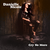 Danielle Nicole: Cry No More
