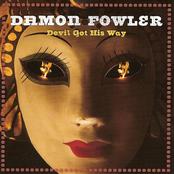 Damon Fowler: Devil Got His Way