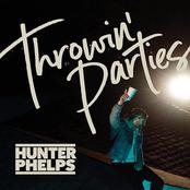Hunter Phelps: Throwin' Parties