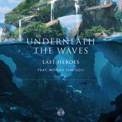 Last Heroes: Underneath The Waves (feat. Monika Santucci)