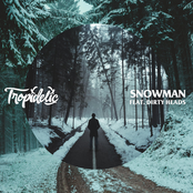 Tropidelic: Snowman (with Dirty Heads)