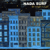 Nada Surf: The Weight Is a Gift