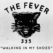 The Fever 333: Walking in My Shoes