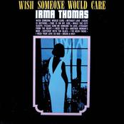 Irma Thomas: Wish Someone Would Care