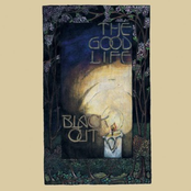The Good Life: Black Out