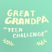 Great Grandpa: Teen Challenge