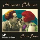 Armando Palomas: Puros Besos
