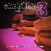 The Binge Vol. 3: Charles Hamilton's Last Mixtape