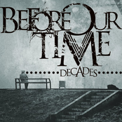 Before Our Time: Decades