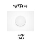 Weathers: Happy Pills