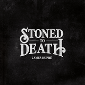 James Dupre: Stoned to Death