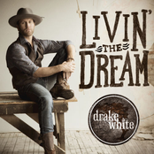 Drake White: Livin' The Dream
