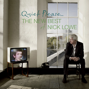 Quiet Please - The New Best of Nick Lowe