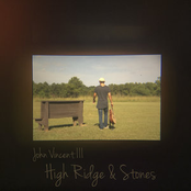 John Vincent III: High Ridge & Stones