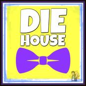 Die House