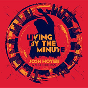 Josh Hoyer and Soul Colossal: Living by the Minute