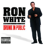 Ron White: Drunk In Public