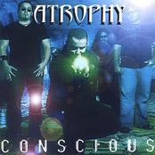 Atrophy: Conscious
