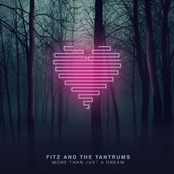 Fitz and The Tantrums: More Than Just A Dream (Deluxe)