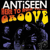 Antiseen: Here to Ruin Your Groove