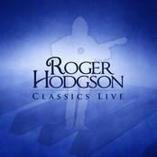 Roger Hodgson: Classics Live