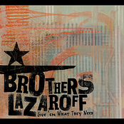 Brothers Lazaroff: Give 'em What They Need