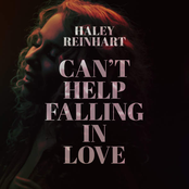 Haley Reinhart: Can't Help Falling in Love