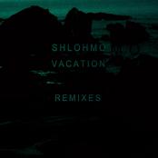Shlohmo: Vacation (Remixes) - EP