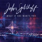 John Splithoff: What If She Wants You