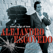 Alejandro Escovedo: Street Songs of Love