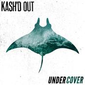 Kash'd Out: Undercover
