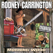 Rodney Carrington: Morning Wood