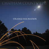Chatham County Line: Strange Fascination