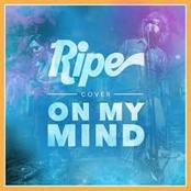Ripe: On My Mind