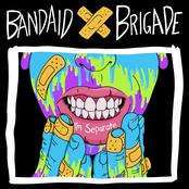 Bandaid Brigade: I'm Separate