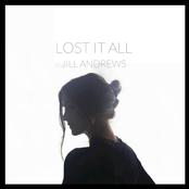 Jill Andrews: Lost It All
