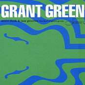 Street Funk & Jazz Grooves: The Best of Grant Green