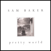 Sam Baker: Pretty World