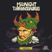 Midnight Tyrannosaurus: Mutation