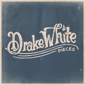 Drake White: Pieces