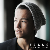 Frans - If I Were Sorry