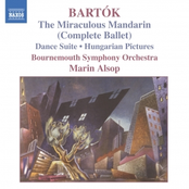 Bartok: BARTOK: The Miraculous Mandarin (Complete Ballet) / Hungarian Pictures / Dance Suite