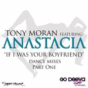 Tony Moran: If I Was Your Boyfriend (feat. Anastacia) [Dance Mixes, Pt. 1]