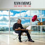 Kevin Eubanks: East West Time Line