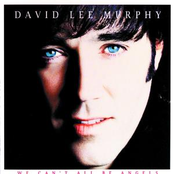 David Lee Murphy: We Can't All Be Angels