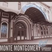 Monte Montgomery: Live At The Caravan Of Dreams