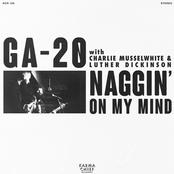 GA-20: Naggin' On My Mind